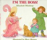 I'm the Boss!: Winthrop, Elizabeth