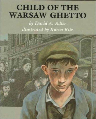 Child of the Warsaw Ghetto: David A. Adler