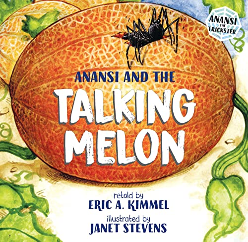 9780823411672: Anansi and the Talking Melon
