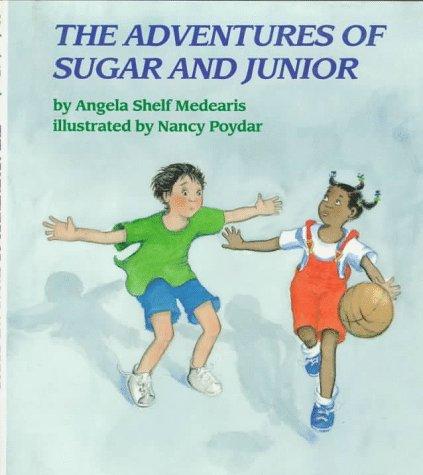 The Adventures of Sugar and Junior: Medearis, Angela Shelf