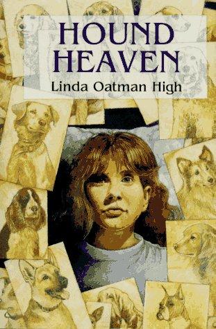 Hound Heaven: High, Linda Oatman