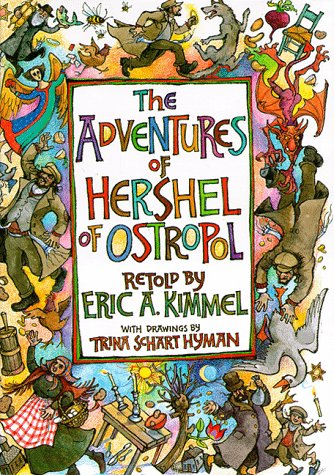 The Adventures of Hershel of Ostropol: Kimmel, Eric A.
