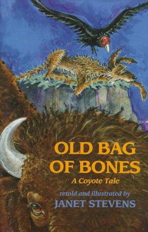 9780823412150: Old Bag of Bones: A Coyote Tale