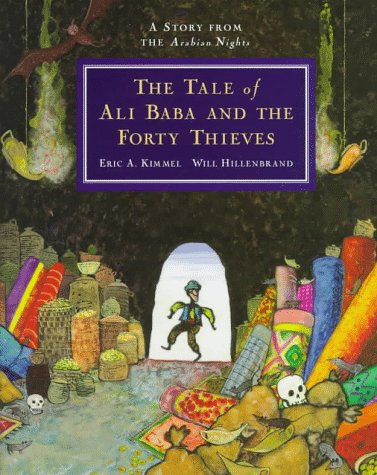 THE TALE OF ALI BABA AND THE FORTY THIEVES : A Story from the Arabian Nights
