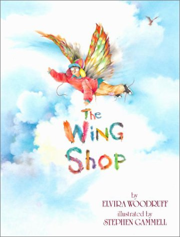 The Wing Shop (0823412601) by Elvira Woodruff