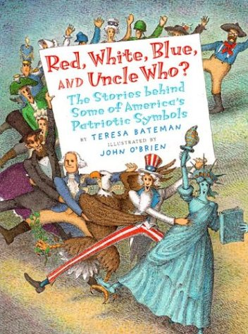 9780823412853: Red, White, Blue, and Uncle Who?: The Story Behind Some of America's Patriotic Symbols