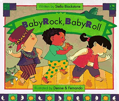 Baby Rock, Baby Roll: Stella Blackstone; Illustrator-Denise