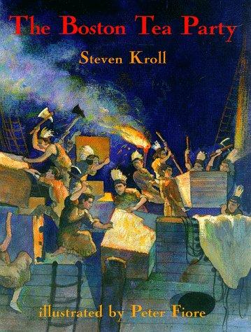 The Boston Tea Party - SIGNED: Kroll, Steven