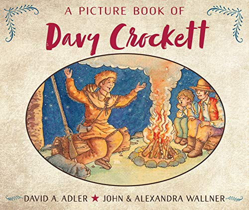A Picture Book of Davy Crockett (Picture Book Biographies): David A. Adler