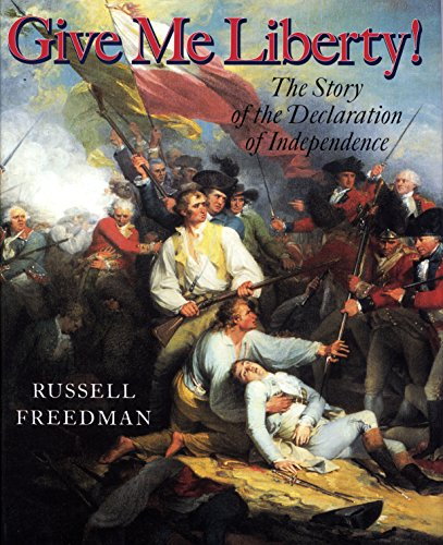 9780823414482: Give Me Liberty!: The Story of the Declaration of Independence