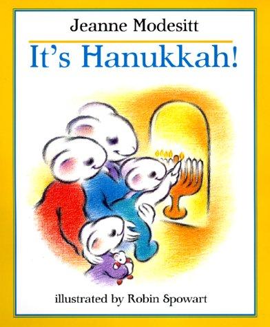 It's Hanukkah!: Jeanne Modesitt; Illustrator-Robin