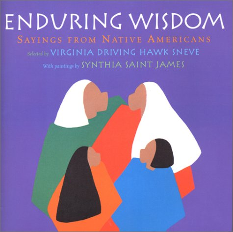 Enduring Wisdom: Sayings from American Indians