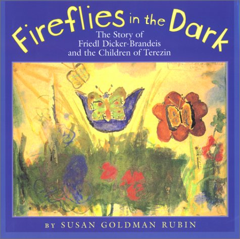 9780823414611: Fireflies in the Dark: The Story of Friedl Dicker-Brandeis and the Children of Terezin