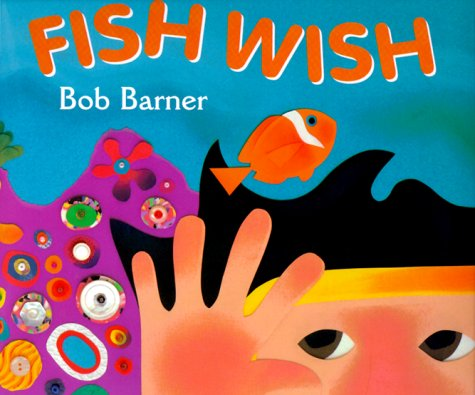 Fish Wish (0823414825) by Bob Barner