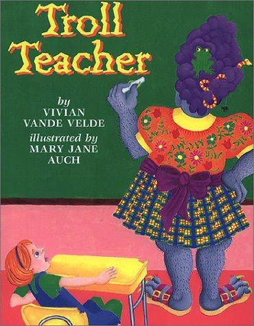Troll Teacher (0823415031) by Vande Velde, Vivian