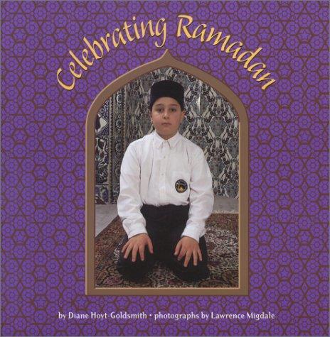 Celebrating Ramadan: Diane Hoyt-Goldsmith, Lawrence Migdale