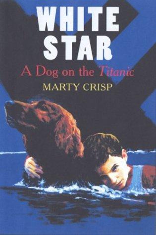 9780823415984: White Star: A Dog on the Titanic