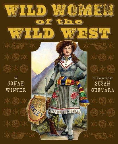 Wild Women of the Wild West: Jonah Winter