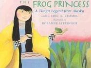 9780823416189: The Frog Princess: A Tlingit Legend From Alaska