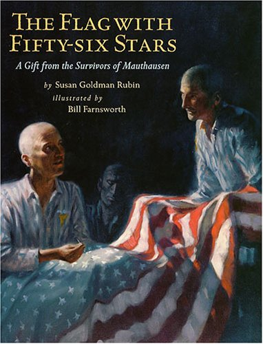 The Flag with Fifty-Six Stars: A Gift from the Survivors of Mauthausen: Rubin, Susan Goldman