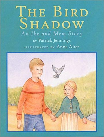 The Bird Shadow : An Ike and: Jennings, Patrick