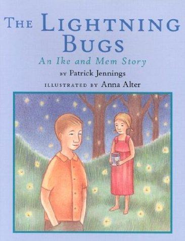 The Lightning Bugs: An Ike and Mem: Jennings, Patrick