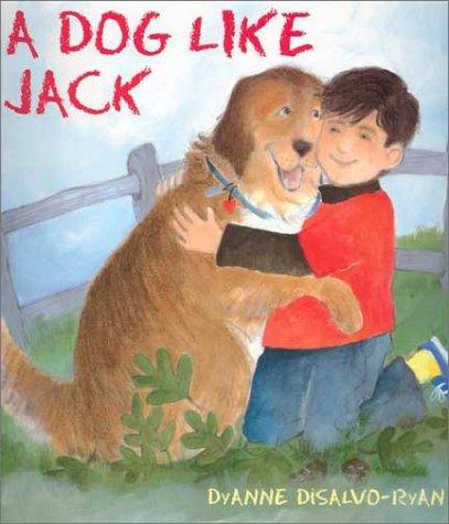 A Dog Like Jack: DiSalvo-Ryan, DyAnne