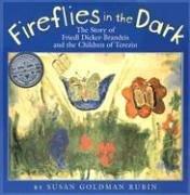 9780823416813: Fireflies in the Dark: The Story of Friedl Dicker-Brandeis and the Children of Terezin