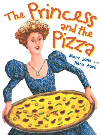 The Princess and the Pizza: Auch, Mary Jane; Jane, Mary Auch