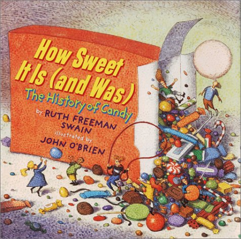 How Sweet It Is (and Was): The: Ruth Freeman Swain,