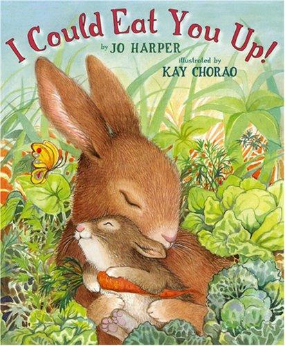 I Could Eat You Up!: Jo Harper; Illustrator-Kay