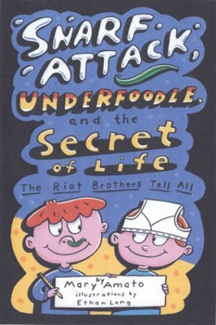 9780823417506: Snarf Attack, Underfoodle, and the Secret of Life: The Riot Brothers Tell All