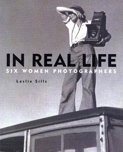 9780823417520: In Real Life: Six Women Photographers