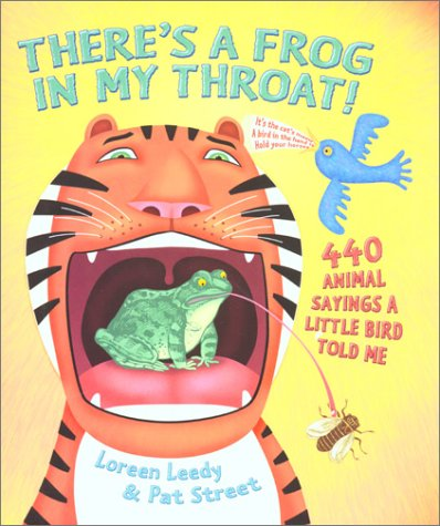 9780823417742: There's a Frog in My Throat!: 440 Animal Sayings a Little Bird Told Me