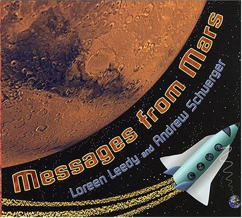 Messages from Mars: Leedy, Loreen; Schuerger,