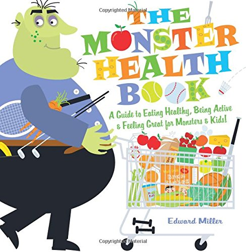 9780823419562: The Monster Health Book: A Guide to Eating Healthy, Being Active & Feeling Great for Monsters & Kids!