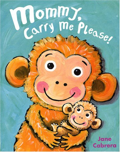9780823421312: Mommy, Carry Me Please! (Jane Cabrera Board Books)