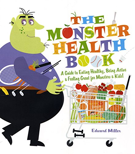 9780823421398: The Monster Health Book: A Guide to Eating Healthy, Being Active & Feeling Great for Monsters & Kids!