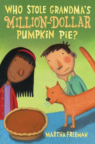 9780823422159: Who Stole Grandma's Million-Dollar Pumpkin Pie?: A Chickadee Court Mystery