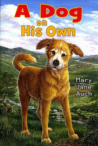 A Dog on His Own (0823422437) by Auch, Mary Jane