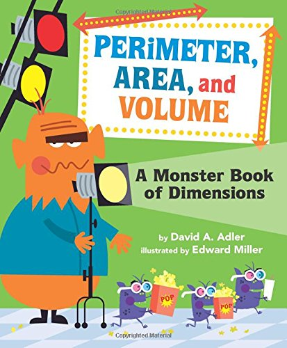 Perimeter, Area, and Volume: A Monster Book of Dimensions (0823422909) by David A Adler