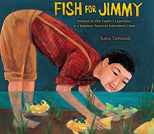 9780823423750: Fish for Jimmy: Inspired by One Family's Experience in a Japanese American Internment Camp