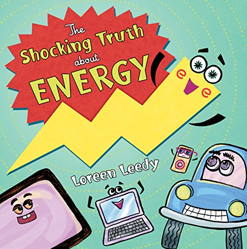 The Shocking Truth about Energy (0823423883) by Leedy, Loreen