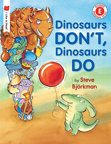 Dinosaurs Dont, Dinosaurs Do I Like To Read I Like To Read Books