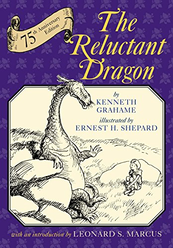The Reluctant Dragon: Seventy-Fifth Anniversary Edition: Grahame, Kenneth
