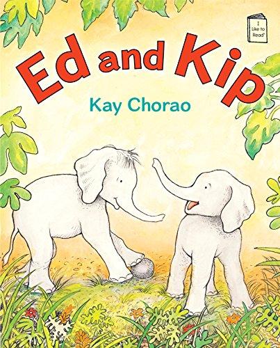 Ed and Kip (I Like to Read): Kay Chorao