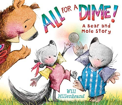 9780823436842: All For a Dime!: A Bear and Mole Story