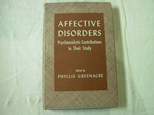 9780823601004: Affective Disorders: Psychoanalytic Contribution to Their Study