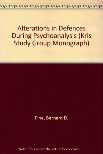 Alterations in Defenses During Psychoanalysis and Aspects of Psychoanalytic Intervention: Fine, ...