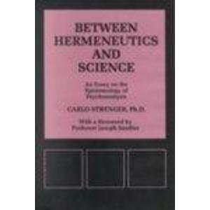 9780823604975: Between Hermeneutics and Science: An Essay on the Epistemology of Psychoanalysis (Psychological Issues)